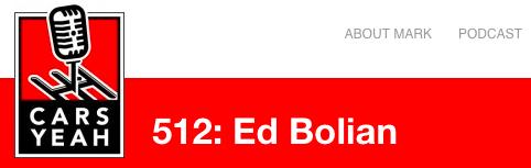 Ed Bolian Mark Greene Cars Yeah Podcast